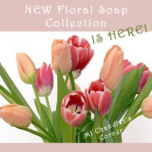 NEW Floral Soaps Collection - IS HERE